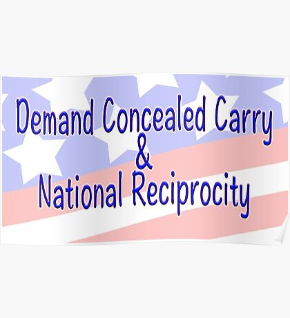 Demand Concealed Carry & National Reciprocity Poster