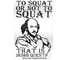 To Squat Or Not To Squat? (William Shakespeare) Poster