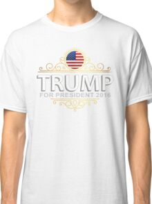 Trump for president 2016 Classic T-Shirt