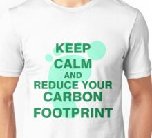 Keep Calm and Reduce Your Carbon Footprint Unisex T-Shirt
