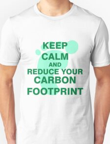 Keep Calm and Reduce Your Carbon Footprint T-Shirt