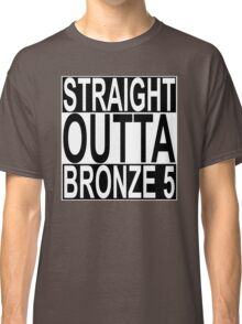 Straight Outta Bronze 5 Classic T-Shirt