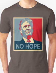 Donald Trump - No Hope T-Shirt