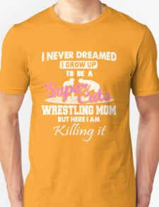 SUPER CUTE WRESTLING MOM T-Shirt