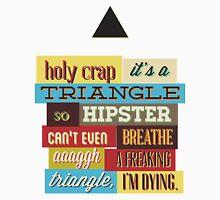 Freaking Triangle Unisex T-Shirt