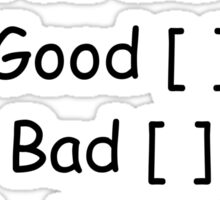 """You did good/bad"" Stickers Sticker"