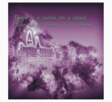 There is a castle on a cloud I like to go there in my sleep (Les Miserables) Kids Tee
