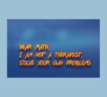 Dear Math, I am not a therapist, Solve your own problems  Baby Tee