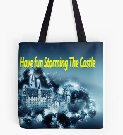Have fun storming the castle (The Princess Bride) Tote Bag