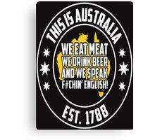 This IS Australia EAT Meat Drink Beer Speak English Canvas Print