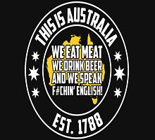 This IS Australia EAT Meat Drink Beer Speak English Unisex T-Shirt