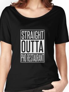 Straight Outta Pho Restaurant Women's Relaxed Fit T-Shirt