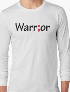 Semicolon; Warrior Long Sleeve T-Shirt