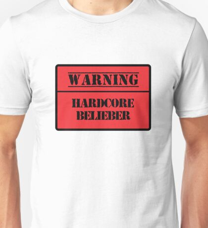 Hardcore Belieber Unisex T-Shirt