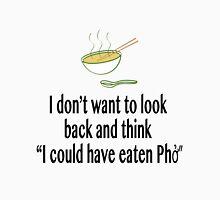 I could have eaten pho Unisex T-Shirt