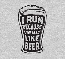 I run because I really like beer Unisex T-Shirt