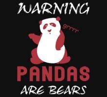 Warning Pandas Are Bears Funny by curtisdrake0