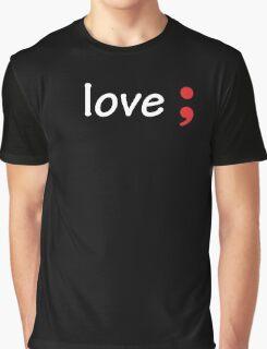 Semicolon; Love Graphic T-Shirt