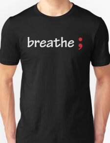 Semicolon; Breathe Unisex T-Shirt