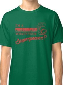 I'm a Photographer Classic T-Shirt