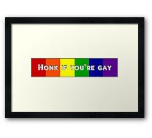Honk if you're gay Framed Print