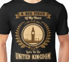 A BIG PIECE of MY HEART LIVES IN THE UNITED KINGDOM Unisex T-Shirt