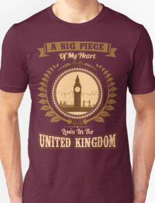 A BIG PIECE of MY HEART LIVES IN THE UNITED KINGDOM T-Shirt