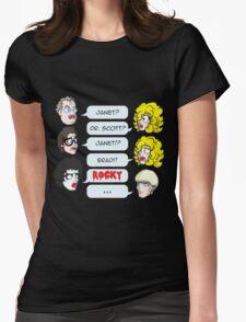 Janet? Dr. Scott? Janet?! Brad!! Rocky!  Womens Fitted T-Shirt