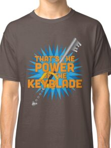 That's the power of the KEYBLADE! Classic T-Shirt