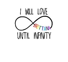 I will love Brittana until infinity. Photographic Print