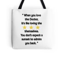Doctor Who - When You Love the Doctor... Tote Bag