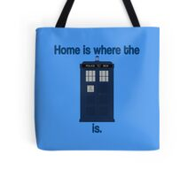 Doctor Who - Home is where the Tardis is Tote Bag