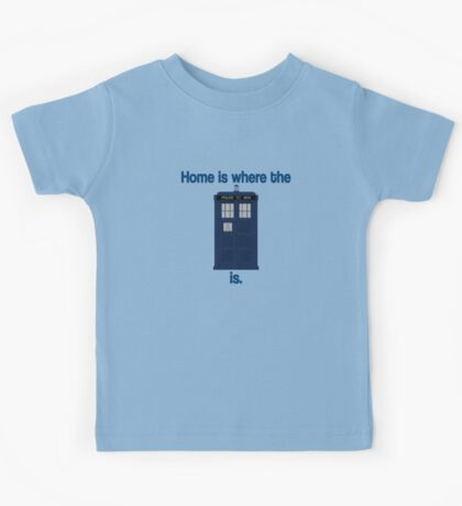 Doctor Who - Home is where the Tardis is Kids Tee