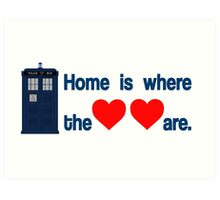 Doctor Who - Home is where the hearts are. Art Print