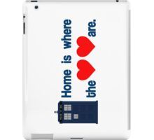 Doctor Who - Home is where the hearts are. iPad Case/Skin