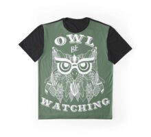 Owl be watching. Graphic T-Shirt