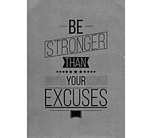 Be Stronger! Inspirational Quote Poster Photographic Print