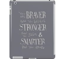 You are Braver - Winnie the Pooh quote  iPad Case/Skin