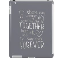 Together Forever - Winnie the Pooh quote iPad Case/Skin