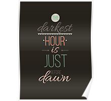The darkest hour is just before dawn. Inspirational Quote Poster Poster