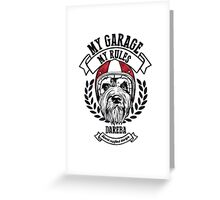 My garage, My rules Greeting Card