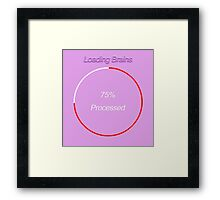Famous humourous quotes series: Loading Brains  Framed Print