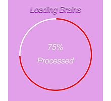 Famous humourous quotes series: Loading Brains  Photographic Print