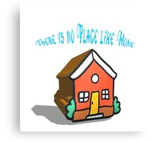 There is no place like home (Dorothy, Wizard of Oz) Canvas Print