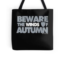 Beware the Winds of Autumn Tote Bag
