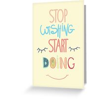 Inspirational poster. Stop dreaming start doing Greeting Card