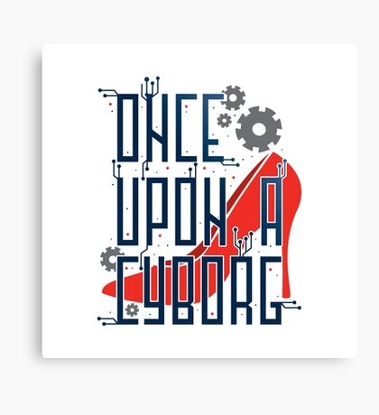 Once Upon a Cyborg Canvas Print