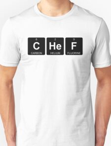 C He F - Chef - Periodic Table - Chemistry - Chest Unisex T-Shirt