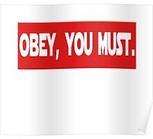 Obey, you must. Poster