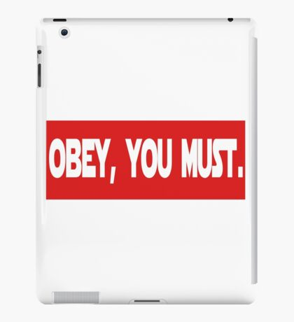 Obey, you must. iPad Case/Skin
